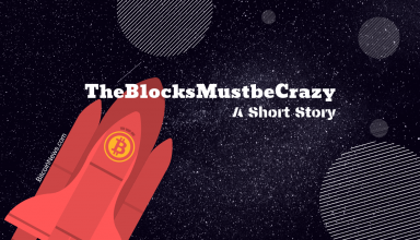 The Blocks Must be Crazy bitcoinnews short story