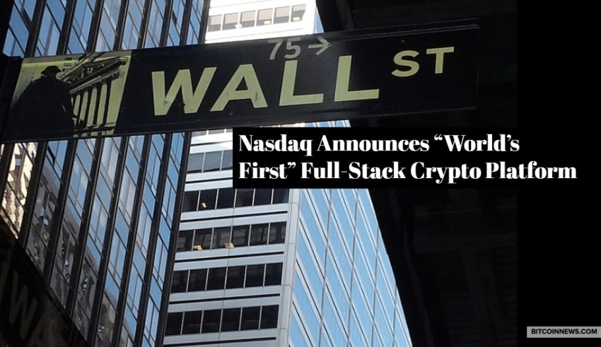 "Nasdaq Announces ""World's First"" Full-Stack Crypto Platform"