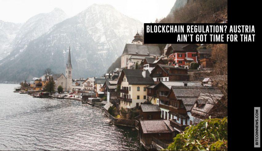 Blockchain Regulation_ Austria Ain't Got Time for That