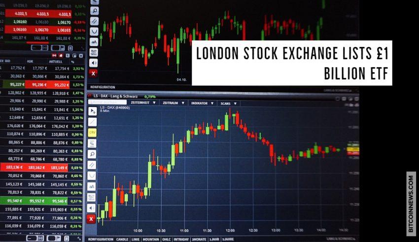 London Stock Exchange Lists £1 Billion ETF