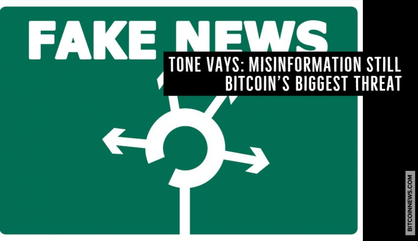 Tone Vays_ Misinformation Still Bitcoin's Biggest Threat