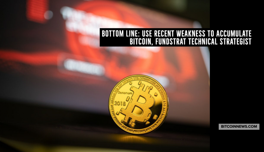 Bottom Line: Use Recent Weakness to Accumulate Bitcoin, Fundstrat Technical Strategist