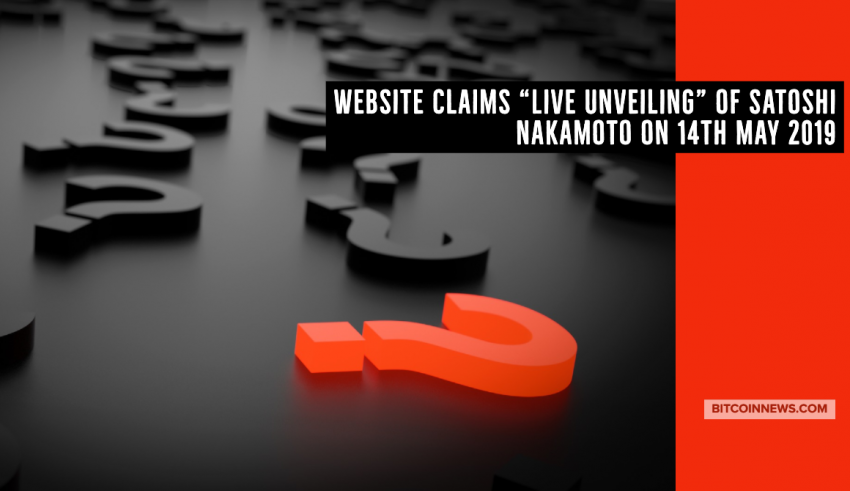 Website Claims _Live Unveiling_ of Satoshi Nakamoto on 14th May 2019
